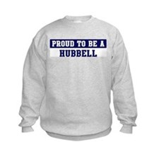 Proud to be Hubbell Sweatshirt