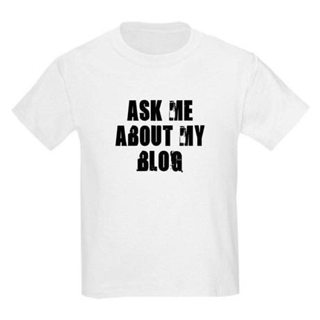 Ask me about my Blog Kids T-Shirt