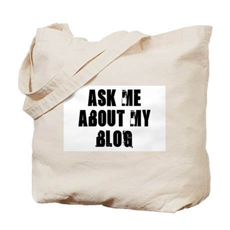Ask me about my Blog Tote Bag