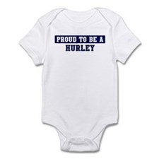 Proud to be Hurley Infant Bodysuit