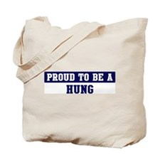 Proud to be Hung Tote Bag