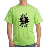 Dial B for Birder Green T-Shirt