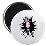 Dial B for Birder Magnet
