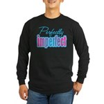 Perfectly Imperfect Long Sleeve Dark T-Shirt