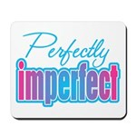 Perfectly Imperfect Mousepad