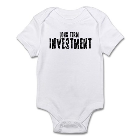 Long Term Investment Infant Bodysuit