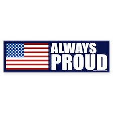 Always Proud of America Bumper Bumper Sticker