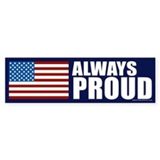 Always Proud of America Bumper Bumper Sticker