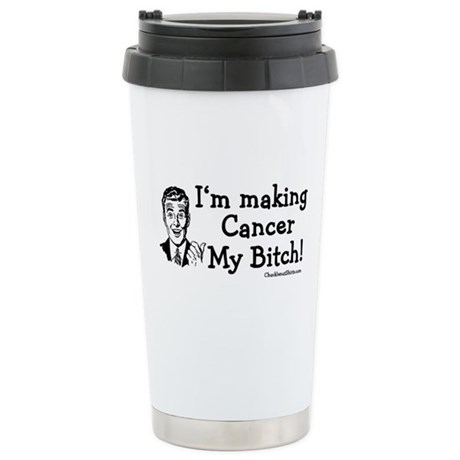 Making Cancer my bitch Ceramic Travel Mug