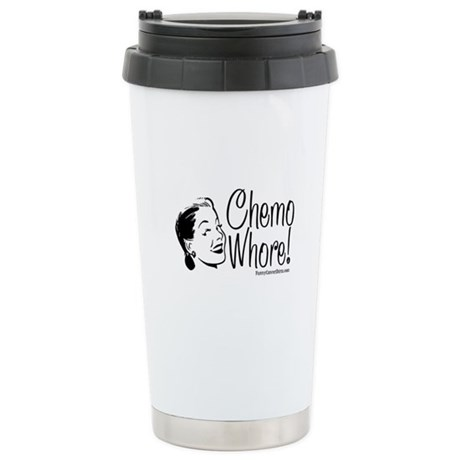 Chemo whore Ceramic Travel Mug