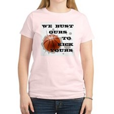 We Bust Ours T-Shirt