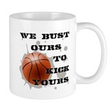 We Bust Ours Small Mug