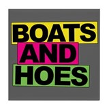 Boats and Hoes... Tile Coaster