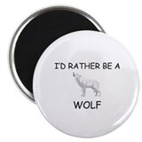 I'd Rather Be A Wolf Magnet
