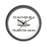 I'd Rather Be A Trumpeter Swan Wall Clock