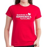 Somebody in Minnesota Loves Me Tee