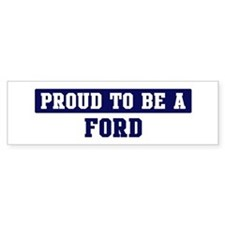 Proud to be Ford Bumper Bumper Sticker