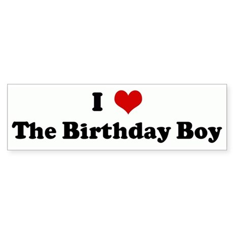 I Love The Birthday Boy Bumper Sticker