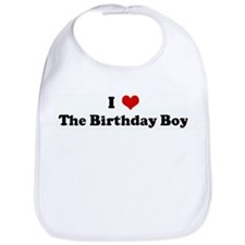 I Love The Birthday Boy Bib