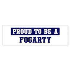 Proud to be Fogarty Bumper Bumper Sticker