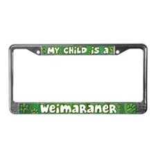 My Kid Weimaraner License Plate Frame