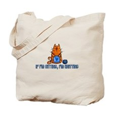 if i'm sitting, i'm knitting Tote Bag