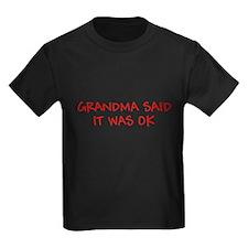 GRANDMA SAID IT WAS OK FUNNY T