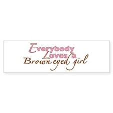 Brown Eyed Girl Bumper Bumper Sticker