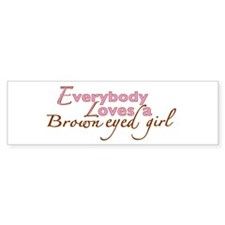 Brown Eyed Girl Bumper Sticker (10 pk)