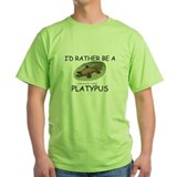 I'd Rather Be A Platypus T-Shirt