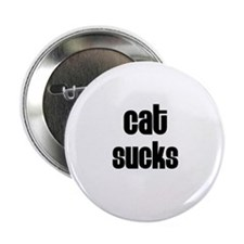 "Cat Sucks 2.25"" Button (100 pack)"