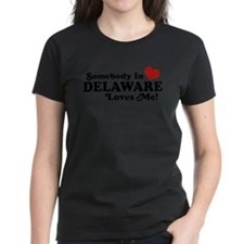 Somebody in Delaware Loves me Tee