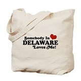 Somebody in Delaware Loves me Tote Bag