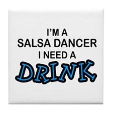 Salsa Dancer Need a Drink Tile Coaster