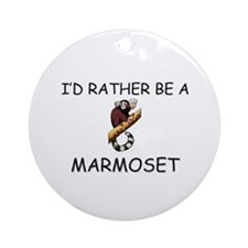 I'd Rather Be A Marmoset Ornament (Round)