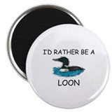 "I'd Rather Be A Loon 2.25"" Magnet (10 pack)"