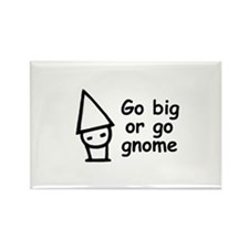 Go big or go gnome Rectangle Magnet (10 pack)