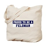 Proud to be Feldman Tote Bag