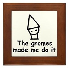 Gnomes made me do it Framed Tile