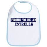 Proud to be Estrella Bib