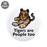 "Tigers are People too 3.5"" Button (10 pack)"