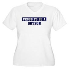 Proud to be Dotson T-Shirt