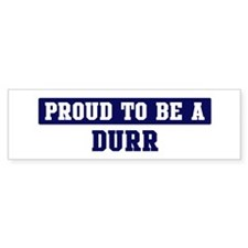 Proud to be Durr Bumper Bumper Sticker