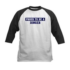 Proud to be Dinger Tee