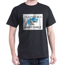 I'd Rather Be A Harpy Eagle T-Shirt