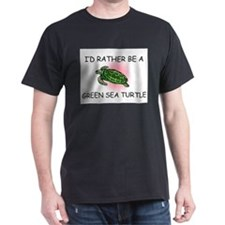 I'd Rather Be A Green Sea Turtle T-Shirt