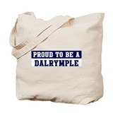Proud to be Dalrymple Tote Bag