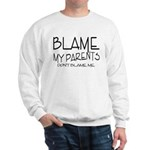 BLAME MY PARENTS Sweatshirt