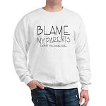BLAME MY PARENTS Sweatshirt