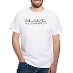 BLAME MY PARENTS White T-Shirt